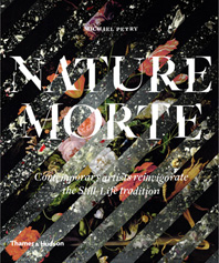 Nature Morte: Contemporary Artists Reinvigorate the Still-Life Tradition Cover