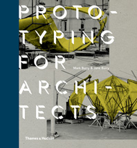 Prototyping for Architects: Real Building for the Next Generation of Digital Designers Cover