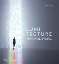 Lumitecture: Illuminating Interiors for Designers and Architects Cover