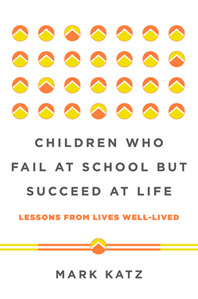 Children Who Fail at School But Succeed at Life