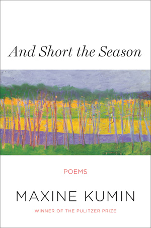 Maxine Kumin And Short the Season