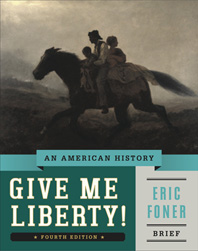 Give Me Liberty! An American History Brief Fourth Edition  One Volume