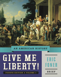 Give Me Liberty! An American History Brief Fourth Edition  Volume 1