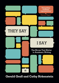 """They Say / I Say"" The Moves That Matter in Academic Writing Third Edition"