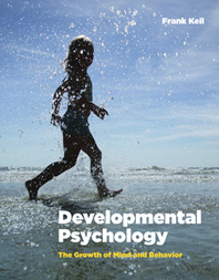 Developmental Psychology The Growth of Mind and Behavior