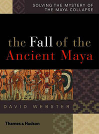 The Fall of the Ancient Maya: Solving the Mystery of the Maya Collapse Cover