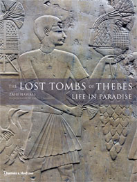 The Lost Tombs of Thebes: Ancient Egypt: Life in Paradise Cover