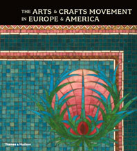 The Arts and Crafts Movement in Europe and America: Design for the Modern World Cover