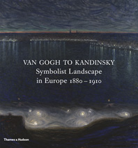 Van Gogh to Kandinsky: Symbolist Landscape in Europe 1880-1910 Cover