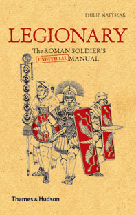 Legionary: The Roman Soldier's (Unofficial) Manual Cover