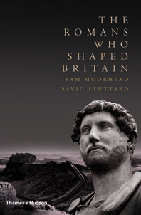The Romans Who Shaped Britain Cover