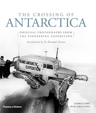The Crossing of Antarctica: Original Photographs from the Epic Journey That Fulfilled Shackleton's Dream Cover