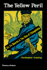 The Yellow Peril: Dr. Fu Manchu and the Rise of Chinaphobia Cover