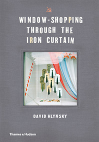 Window-Shopping through the Iron Curtain Cover