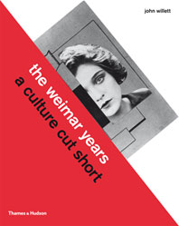 The Weimar Years: A Culture Cut Short Cover