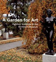 A Garden for Art: Outdoor Sculpture at The Hirshhorn Museum Cover