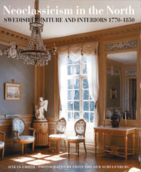 Neoclassicism in the North: Swedish Furniture and Interiors 1770-1850 Cover