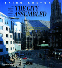 The City Assembled: The Elements of Urban Form Through History Cover