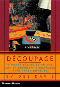 Découpage: A Practical Guide to the Art of Decorating Surfaces with Paper Cutouts Cover