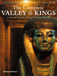 The Complete Valley of the Kings: Tombs and Treasures of Ancient Egypt's Royal Burial Site Cover