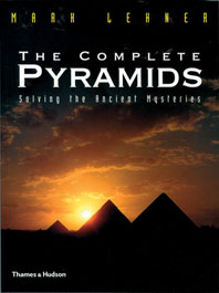 The Complete Pyramids: Solving the Ancient Mysteries Cover