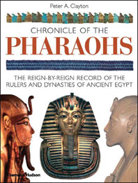 Chronicle of the Pharaohs: The Reign-by-Reign Record of the Rulers and Dynasties of Ancient Egypt Cover