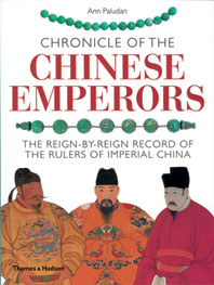 Chronicle of the Chinese Emperors: The Reign-by-Reign Record of the Rulers of Imperial China Cover