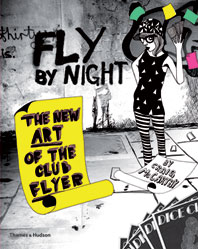 Fly by Night: The New Art of the Club Flyer Cover