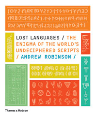 Lost Languages: The Enigma of the World's Undeciphered Scripts Cover