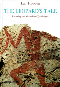 The Leopard's Tale: Revealing the Mysteries of Çatalhöyük Cover