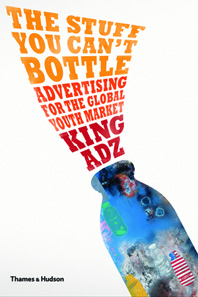 The Stuff You Can't Bottle: Advertising for the Global Youth Market Cover