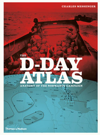The D-Day Atlas: Anatomy of the Normandy Campaign Cover