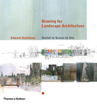 Drawing for Landscape Architecture: Sketch to Screen to Site Cover