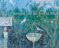 Pompeii and the Roman Villa: Art and Culture Around the Bay of Naples Cover