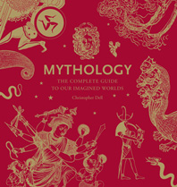 Mythology: The Complete Guide to Our Imagined Worlds Cover