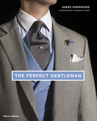 The Perfect Gentleman: The Pursuit of Timeless Elegance and Style in London Cover