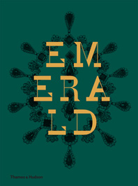 Emerald: Twenty-one Centuries of Jewelled Opulence and Power Cover