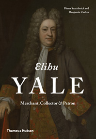Elihu Yale: Merchant, Collector & Patron Cover
