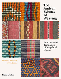 The Andean Science of Weaving: Structures and Techniques for Warp-Faced Weaves Cover