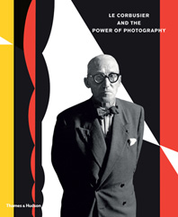 Le Corbusier and the Power of Photography Cover