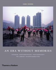 An Era Without Memories: Chinese Contemporary Photography on Urban Transformation Cover