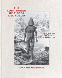 The Lost Tribes of Tierra del Fuego: Selk'nam, Yamana, Kawésqar Cover