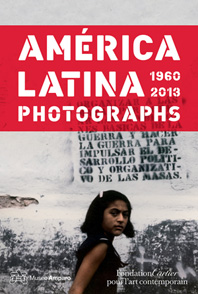 América Latina, 1960 - 2013: Photographs Cover