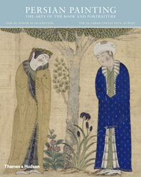 Persian Painting: The Arts of the Book and Portraiture Cover