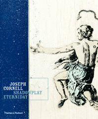 Joseph Cornell: Shadowplay. . .Eterniday Cover