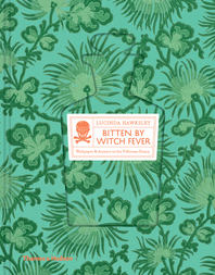 Bitten by Witch Fever: Wallpaper & Arsenic in the Nineteenth-Century Home Cover