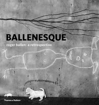 Ballenesque: Roger Ballen: A Retrospective Cover