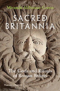 Sacred Britannia: The Gods and Rituals of Roman Britain Cover