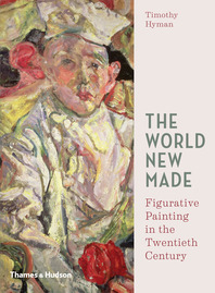 The World New Made: Figurative Painting in the Twentieth Century Cover