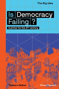 Is Democracy Failing?: A Primer for the 21st Century Cover
